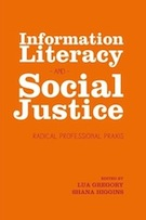Information Literacy and Social Justice