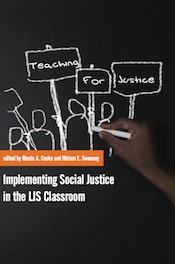 Teaching for Justice: Implementing Social Justice in the LIS Classroom (cover)