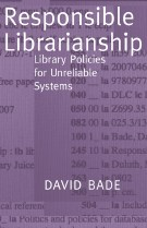 Responsible Librarianship: Library Policies for Unreliable Systems
