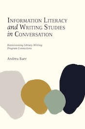 Information Literacy and Writing Studies in Conversation (cover)