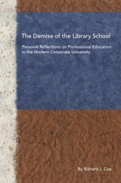 Cover art for 'The Demise of the Library School'