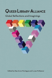 Queer Library Alliance: Global Reflections and Imaginings (cover)