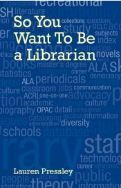 So You Want To Be a Librarian Book Cover